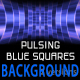 BACKGROUND PULSING BLUE SQUARES HD - VideoHive Item for Sale