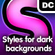 Styles for dark background - GraphicRiver Item for Sale