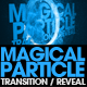 Magical Particle Transition Reveal HD - VideoHive Item for Sale