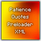 Patience! Quotes Preloader XML - ActiveDen Item for Sale