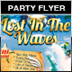 Lost In The Waves Party Flyer - GraphicRiver Item for Sale