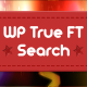 WP True FT Search - A Truly Fulltext Search Plugin - CodeCanyon Item for Sale