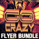 Go Crazy Flyer Bundle - GraphicRiver Item for Sale