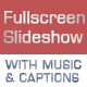 Fullscreen Slideshow With Captions And Music - ActiveDen Item for Sale