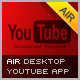 Desktop Youtube AIR App - ActiveDen Item for Sale