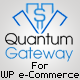 Quantum Gateway for WP E-Commerce - CodeCanyon Item for Sale