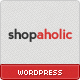 Shopaholic - Powerful WordPress ECommerce Store - ThemeForest Item for Sale