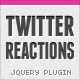 Twitter Reactions - CodeCanyon Item for Sale