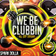 We Be Clubbin A3 Poster and A6 Flyer - GraphicRiver Item for Sale