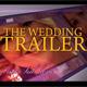 The Wedding Trailer