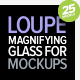 Loupe - Magnifying Glass for Mock-ups - GraphicRiver Item for Sale
