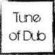 Tune of Dub