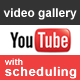 YouTube Video Gallery Scheduling - CodeCanyon Item for Sale