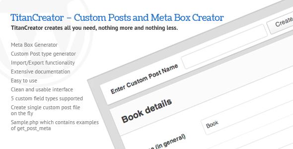 CodeCanyon TitanCreator Custom Posts and Meta Box Creator 511090