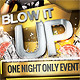Blow It Up - Flyer Template - GraphicRiver Item for Sale
