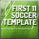 First Eleven Soccer Photoshop Template - GraphicRiver Item for Sale