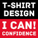 I Can! Confidence T-Shirt Design - GraphicRiver Item for Sale