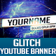 Glitch - YouTube One Channel Design Banner - GraphicRiver Item for Sale