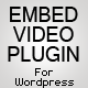 Embed Video Plugin for Wordpress - CodeCanyon Item for Sale