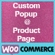 Custom Popup @ Product Page for WooCommerce - CodeCanyon Item for Sale