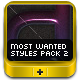 Most-Wanted Styles Pack 2 - GraphicRiver Item for Sale