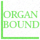 Organbound