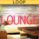 Just Chilling Lounge Loop