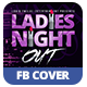 Ladies Night Out | Facebook Cover - GraphicRiver Item for Sale