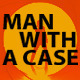 Man With A Case