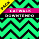 Catwalk Downtempo Pack