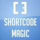 Shortcode Magic for Wordpress - CodeCanyon Item for Sale