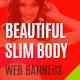 Beautiful Slim Body Web Banners Ad - GraphicRiver Item for Sale
