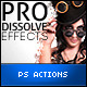Pro Dissolve Effects - Photoshop Actions - GraphicRiver Item for Sale