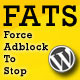 FATS: Force Adblock To Stop - Wordpress Plugin - CodeCanyon Item for Sale