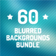 60 Blurred Backgrounds Bundle - GraphicRiver Item for Sale