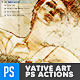 Vative Art Actions - Artistic Photoshop Actions - GraphicRiver Item for Sale