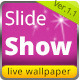 Slide Show Live Wallpaper - CodeCanyon Item for Sale