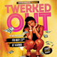 Twerked Out Flyer PSD - GraphicRiver Item for Sale